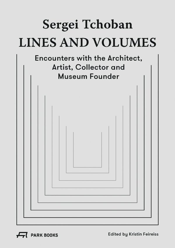 Sergei Tchoban – Lines and Volumes