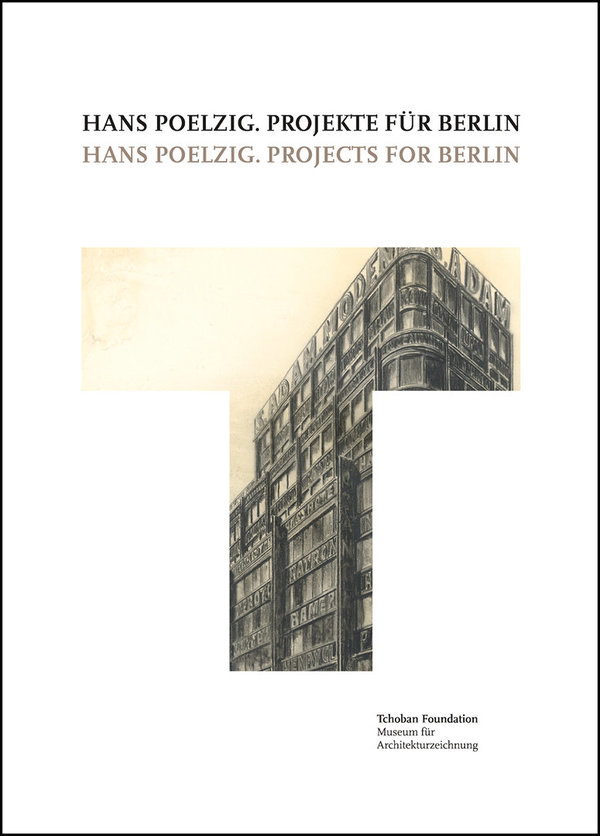 Hans Poelzig. Projects for Berlin